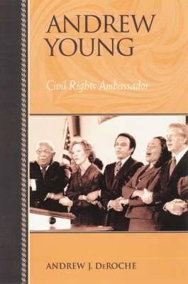 Andrew Young: Civil Rights Ambassador