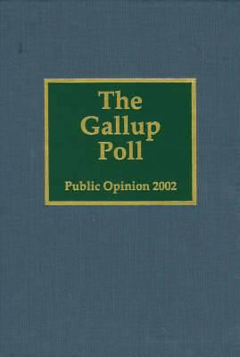 The Gallup Poll: Public Opinion 2002