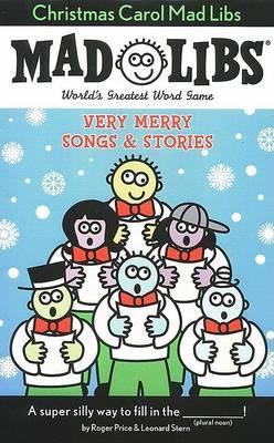 Christmas Carol Mad Libs: Very Merry Songs & Stories