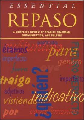 Essential Repaso:  A Complete Review of Spanish Grammar, Communication, and Culture