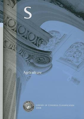 Library of Congress Classification. S. Agriculture