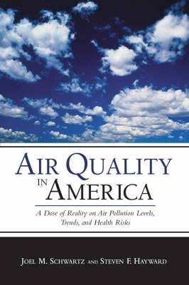 Air Quality in America: A Dose of Reality on Air Pollution Levels, Trends and Health Risks