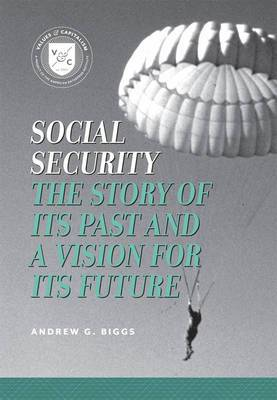 Social Security: The Story of Its Past and a Vision for Its Future