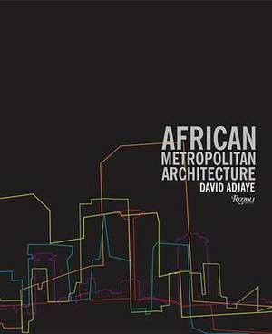 African Metropolitan Architecture: a Photographic Survey of Metropolitan Architecture