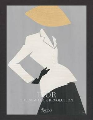 Dior: the Bar Suit: The New Look Revolution