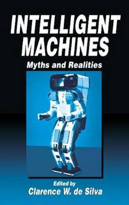 Intelligent Machines: Myths and Realities