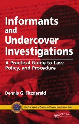 Informants and Undercover Investigations: A Practical Guide to Law, Policy, and Procedure