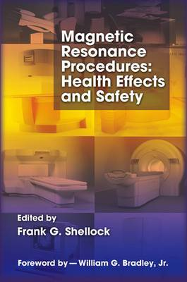 Magnetic Resonance Procedures: Health Effects and Safety