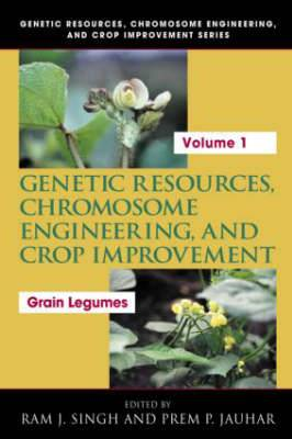 Genetic Resources, Chromosome Engineering, and Crop Improvement: Grain Legumes: V. 1