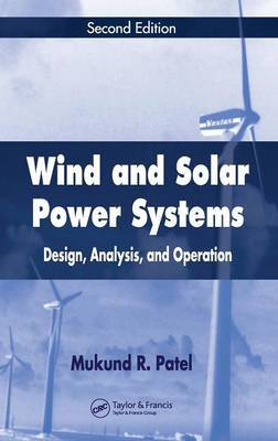 Wind and Solar Power Systems: Design, Analysis and Operation