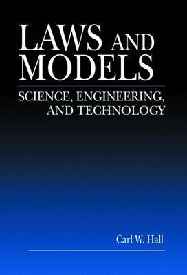 Laws and Models: Science, Engineering, and Technology