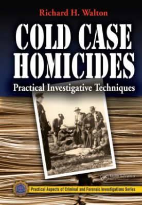 Cold Case Homicides: Practical Investigative Techniques