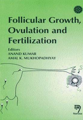 Follicular Growth Ovulation and Fertilization: Molecular and Clinical Basis