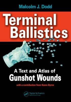 Terminal Ballistics: A Color Atlas of Gunshot Wounds