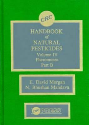 Handbook of Natural Pesticides: Pheromono: Part B, Volume IV: