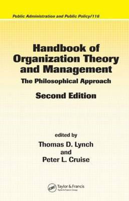 Handbook of Organization Theory and Management: The Philosophical Approach