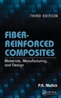 Fiber-Reinforced Composites: Materials, Manufacturing, and Design