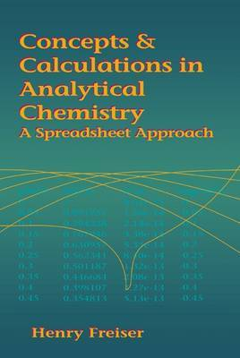 Concepts & Calculations in Analytical Chemistry Featuring the Use of Excel: A Spreadsheet Approach: Featuring Excel