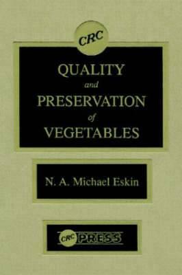 Quality and Preservation of Vegetables: v. 1