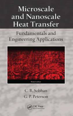 Microscale and Nanoscale Heat Transfer: Fundamentals and Engineering Applications