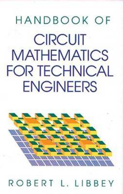 A Handbook of Circuit Math for Technical Engineers