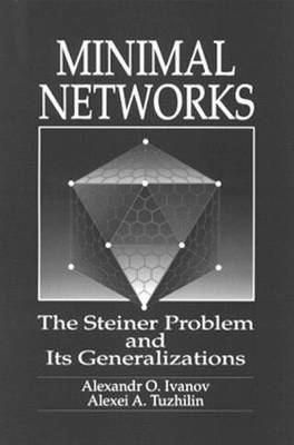 Minimal Networks: The Steiner Problem and Its Generalizations