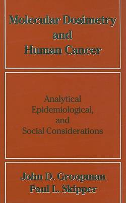 Molecular Dosimetry and Human Cancer: Analytical, Epidemiological, and Social Considerations