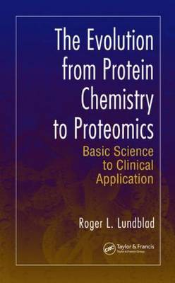 The Evolution from Protein Chemistry to Proteomics: Basic Science to Clinical Application