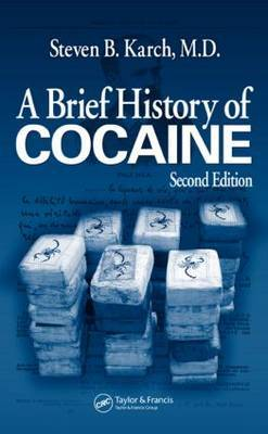 A Brief History of Cocaine: From Inca Monarchs to Cali Cartels: 500 Years of Cocaine Dealing