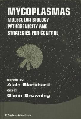 Mycoplasmas: Molecular Biology, Pathogenicity and Strategies for Control