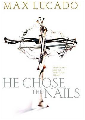 He Chose the Nails: Workbook