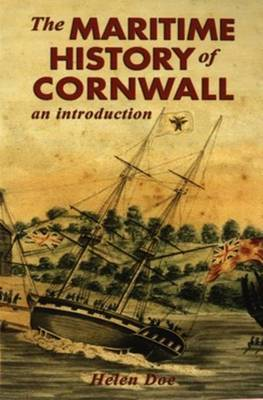 The Maritime History of Cornwall: an Introduction