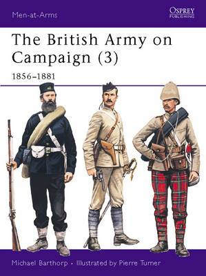 The British Army on Campaign, 1816-1902: Bk.3: 1856-81
