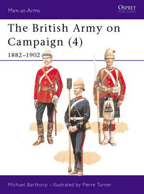 The British Army on Campaign, 1816-1902: Bk.4: 1882-1902