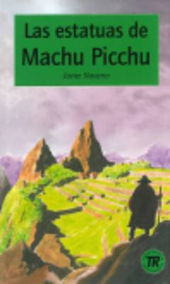 Teen Readers - Spanish: Las estatuas de Machu Picchu