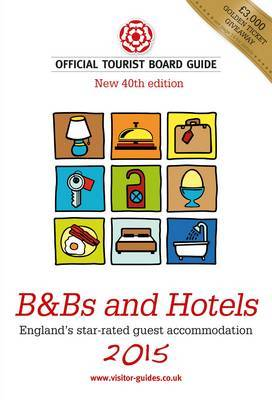 B&B's and Hotels: The Official Tourist Board Guides: 2015