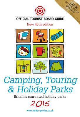Camping, Touring & Holiday Parks: The Official Tourist Board Guides: 2015