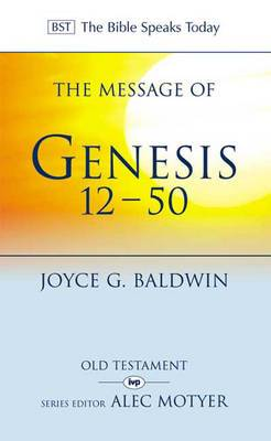 The Message of Genesis 12-50: From Abraham to Joseph
