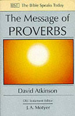 The Message of Proverbs: Wisdom for Life