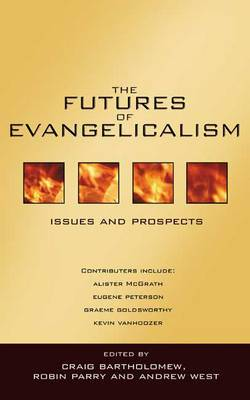 The Futures of Evangelicalism: Issues and Prospects