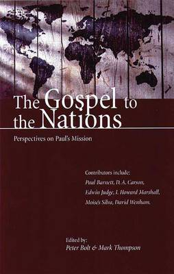 The Gospel to the Nations: Perspectives on Paul's Mission