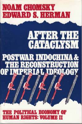 The Political Economy of Human Rights: v. 2: After the Cataclysm - Post-war Indo-China and the Reconstruction of Imperial Ideology