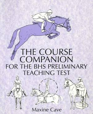 The Course Companion for the BHS Preliminary Teaching Test