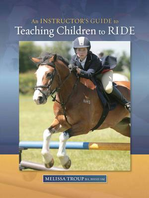 An Instructor's Guide to Teaching Children to Ride