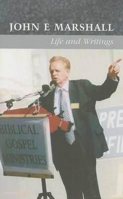 John E. Marshall: Life and Writings