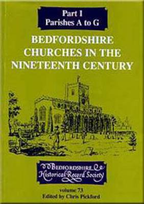 Bedfordshire Churches in the Nineteenth Century: Pt.1: Parishes A to G