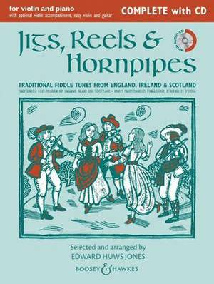 Jigs, Reels & Hornpipes: For Violin and Piano: Traditional Fiddle Tunes from England, Ireland & Scotland / Traditionelle Fidel-Melodien Aus England, Irland Und Schottland / Danses Traditionnelles D'Angleterre, D'Irlande Et D'Ecosse