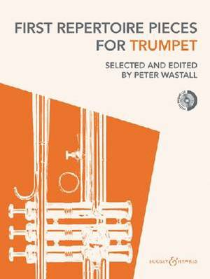 First Repertoire Pieces for Trumpet: 21 Pieces with a CD of Piano Accompaniments and Backing Tracks, Archive Edition