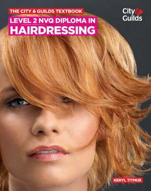 The City & Guilds Textbook: Level 2 NVQ Diploma in Hairdressing