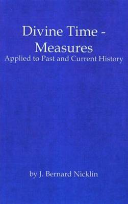 Divine Time Measures: Applied to Past and Current History